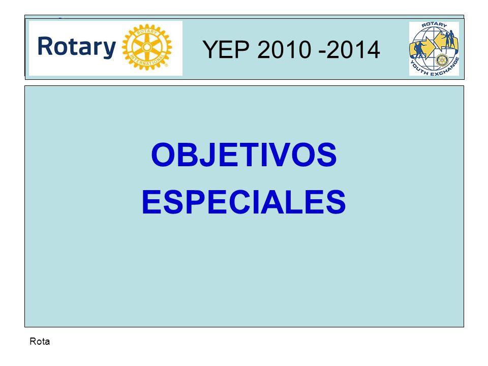 Rota YEP 2010 -2014 OBJETIVOS ESPECIALES YEP 2010 -2014
