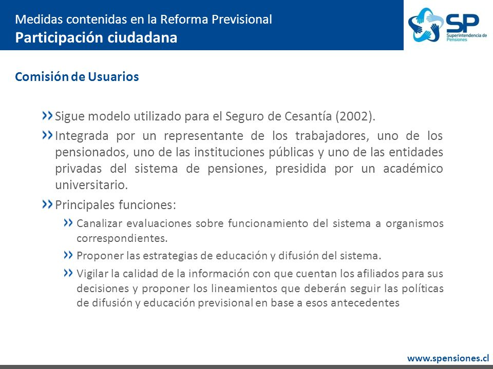 www.spensiones.cl Comisión de Usuarios Sigue modelo utilizado para el Seguro de Cesantía (2002).