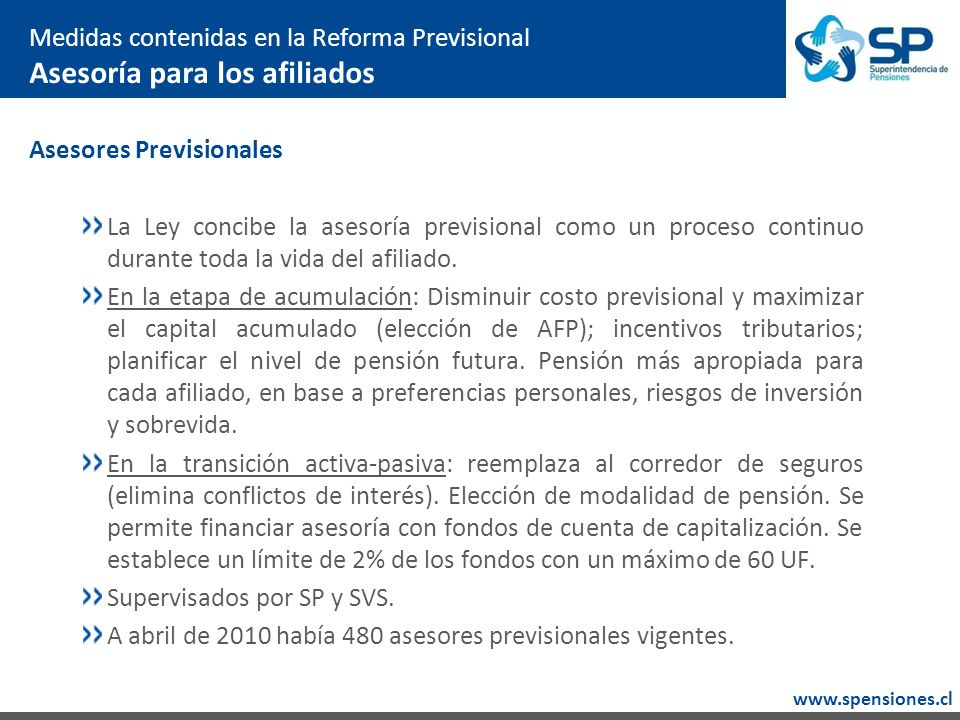 www.spensiones.cl Asesores Previsionales La Ley concibe la asesoría previsional como un proceso continuo durante toda la vida del afiliado.