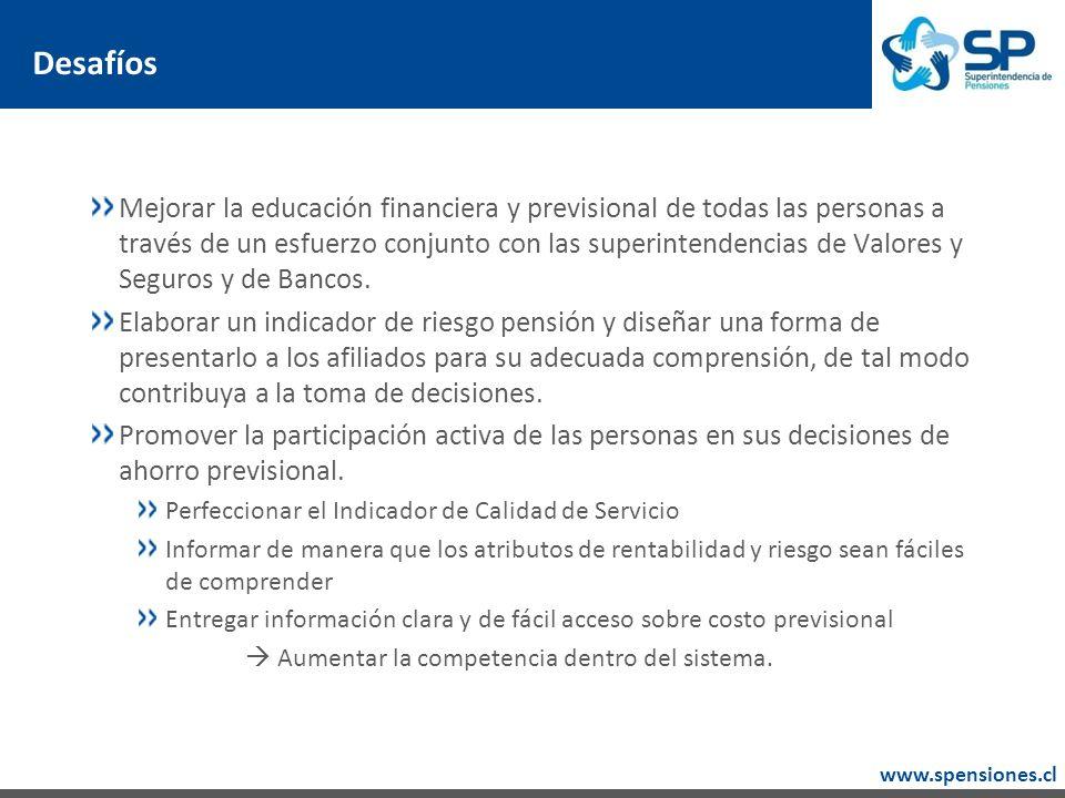 www.spensiones.cl Desafíos Mejorar la educación financiera y previsional de todas las personas a través de un esfuerzo conjunto con las superintendencias de Valores y Seguros y de Bancos.