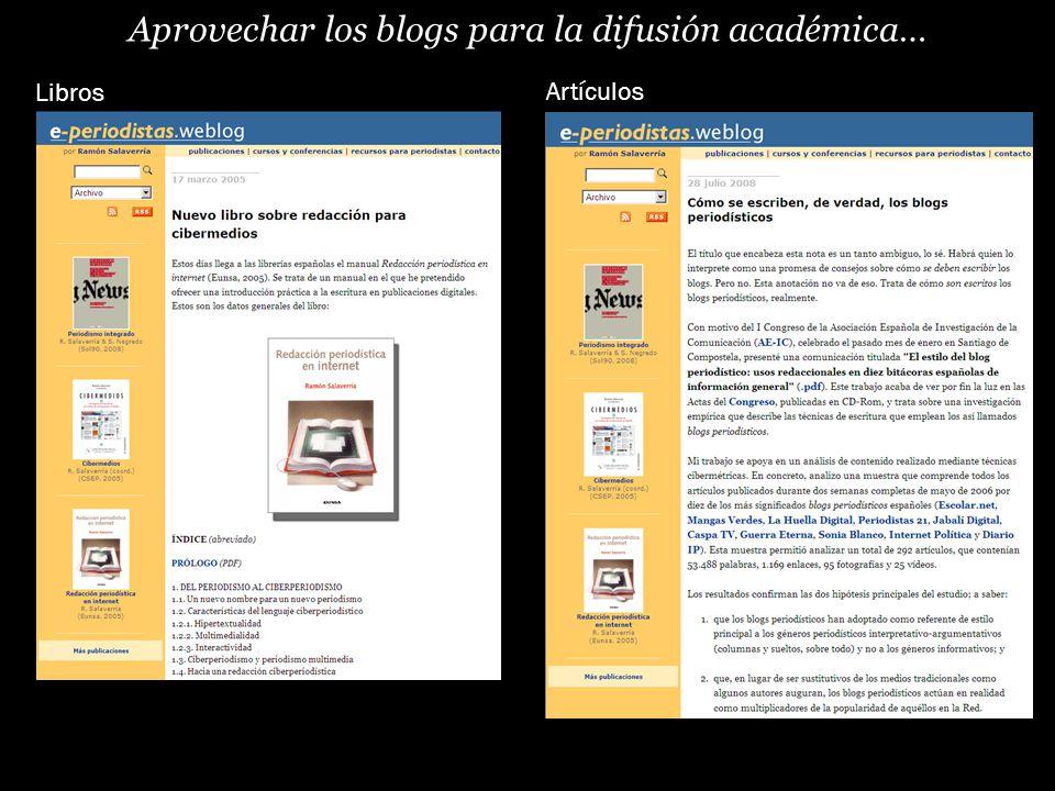 Aprovechar los blogs para la difusión académica… Libros Artículos