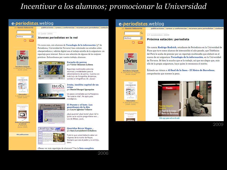 Incentivar a los alumnos; promocionar la Universidad 2006 2009