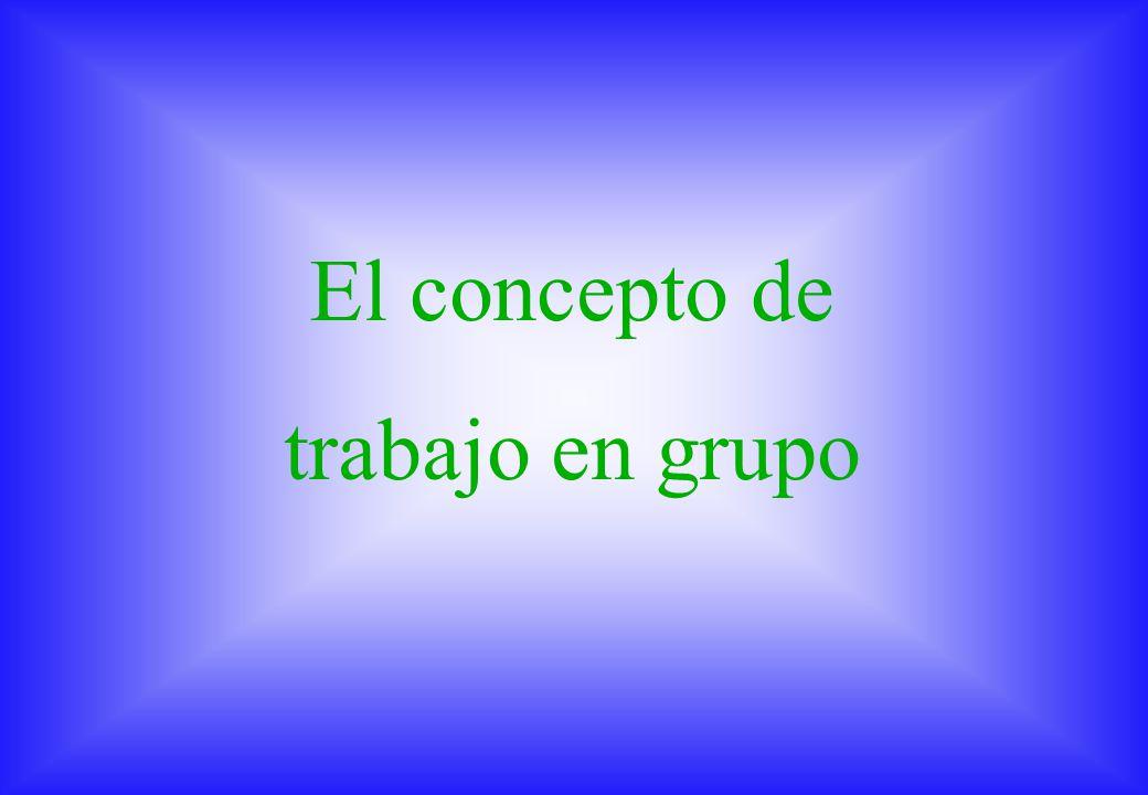 Recursos Humanos Enero 2001 El concepto de trabajo en grupo