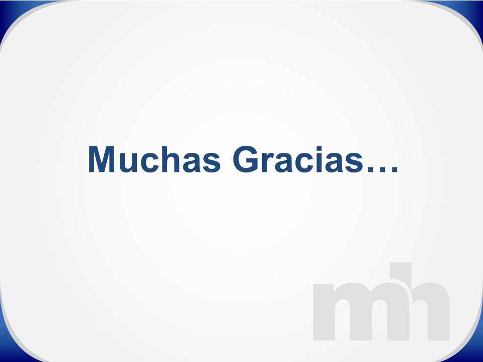 Muchas Gracias…