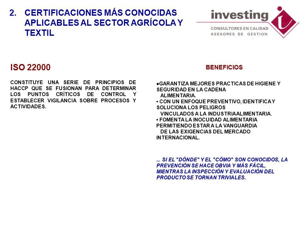 ISO 22000 CONSTITUYE UNA SERIE DE PRINCIPIOS DE HACCP QUE SE FUSIONAN PARA DETERMINAR LOS PUNTOS CRÍTICOS DE CONTROL Y ESTABLECER VIGILANCIA SOBRE PROCESOS Y ACTIVIDADES.