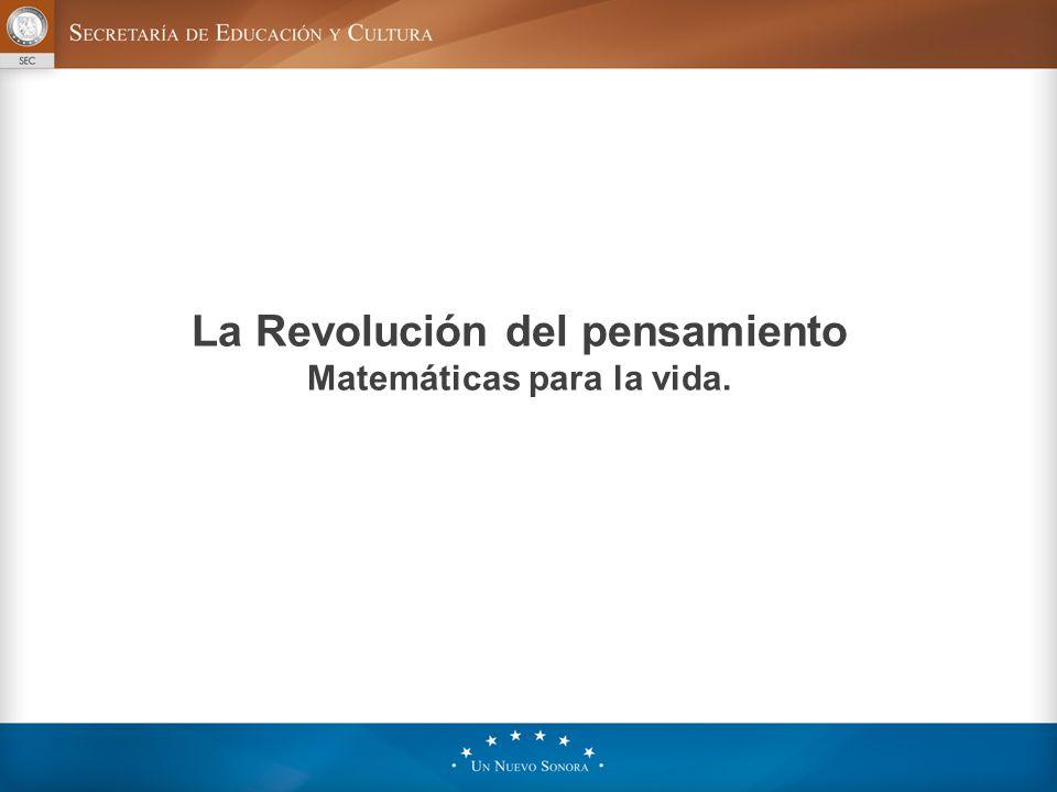 La Revolución del pensamiento Matemáticas para la vida.