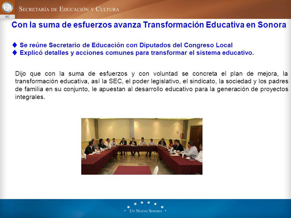 Con la suma de esfuerzos avanza Transformación Educativa en Sonora ♦ Se reúne Secretario de Educación con Diputados del Congreso Local ♦ Explicó detalles y acciones comunes para transformar el sistema educativo.