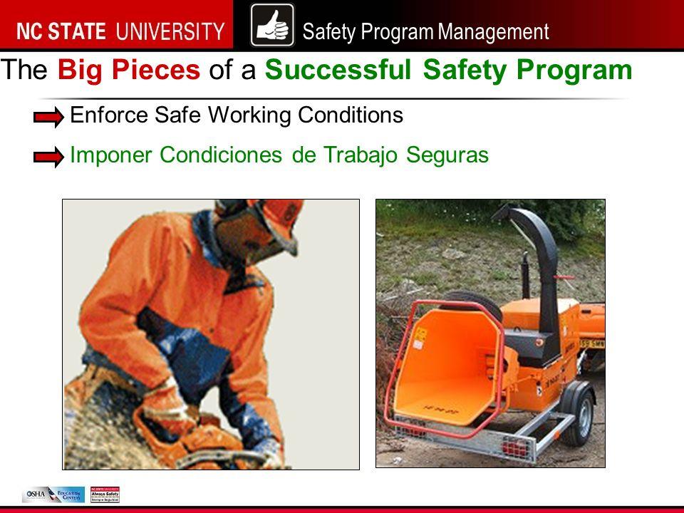 Safety Program Management Enforce Safe Working Conditions The Big Pieces of a Successful Safety Program Imponer Condiciones de Trabajo Seguras