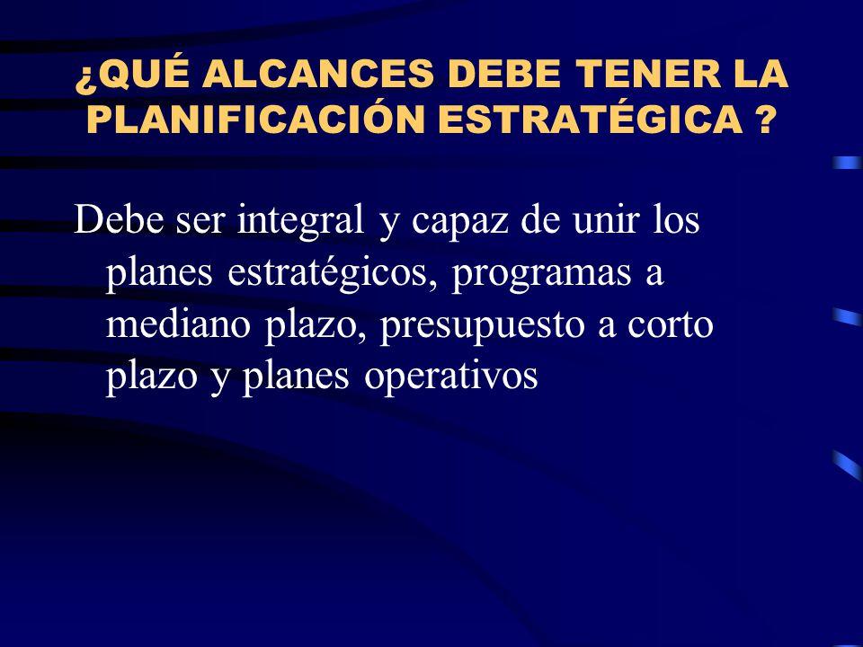 ¿QUÉ ALCANCES DEBE TENER LA PLANIFICACIÓN ESTRATÉGICA .