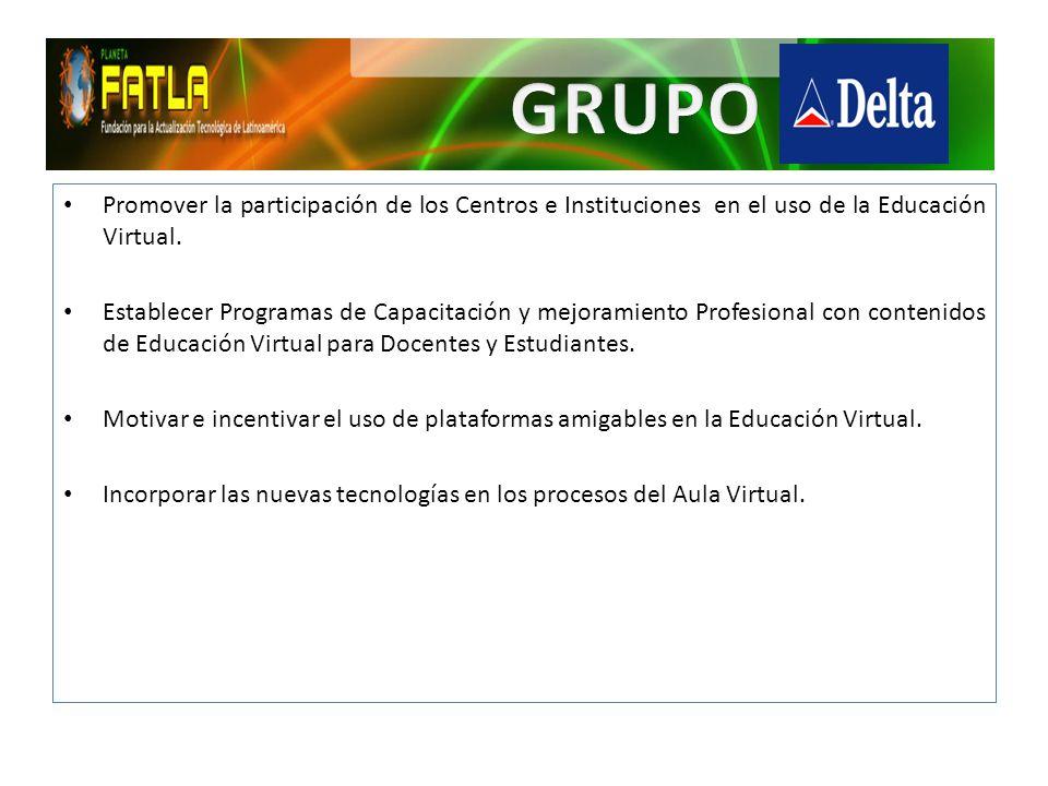 Promover la participación de los Centros e Instituciones en el uso de la Educación Virtual.
