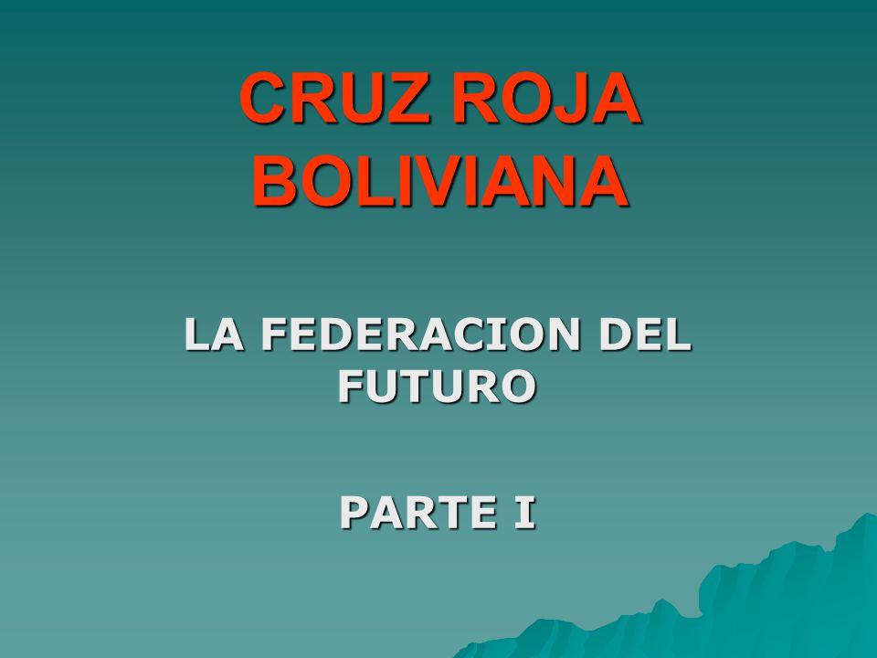 CRUZ ROJA BOLIVIANA LA FEDERACION DEL FUTURO PARTE I
