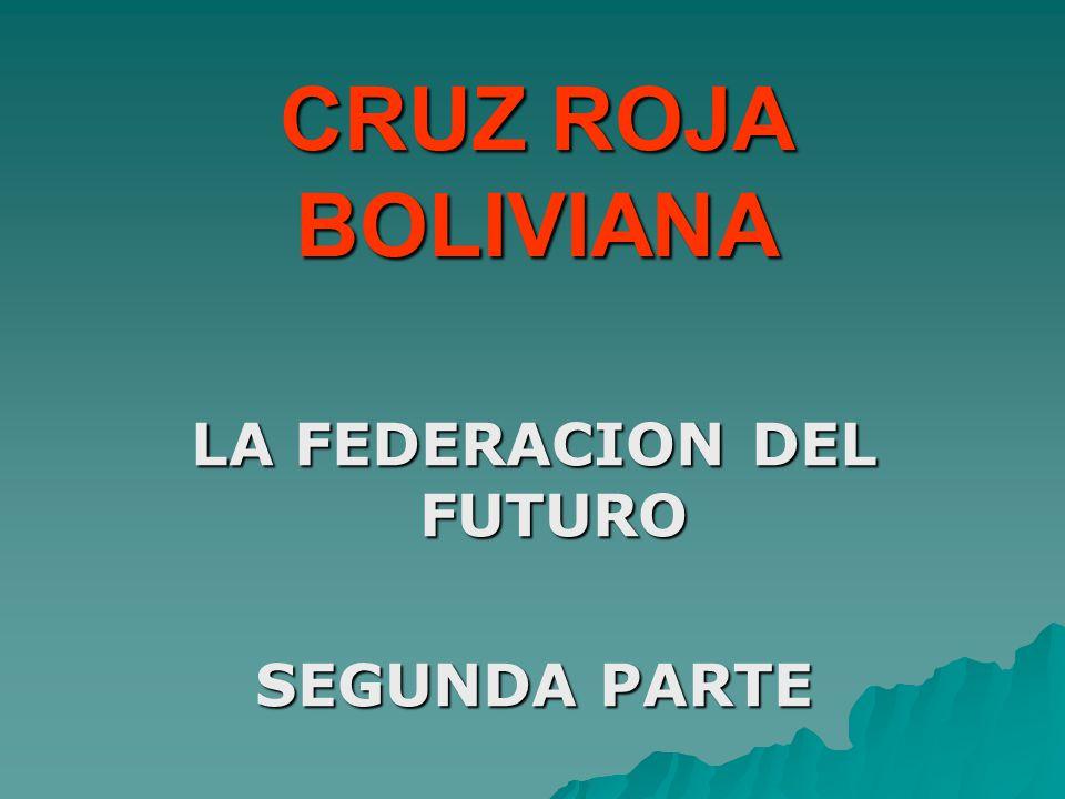 CRUZ ROJA BOLIVIANA LA FEDERACION DEL FUTURO SEGUNDA PARTE