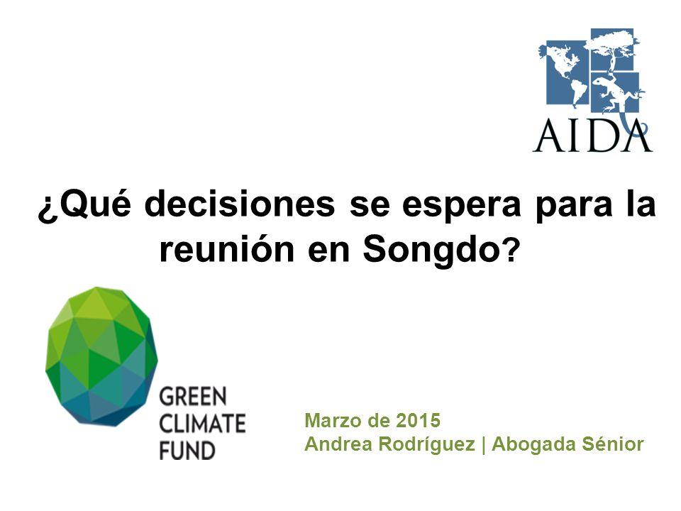 Marzo de 2015 Andrea Rodríguez | Abogada Sénior ¿Qué decisiones se espera para la reunión en Songdo