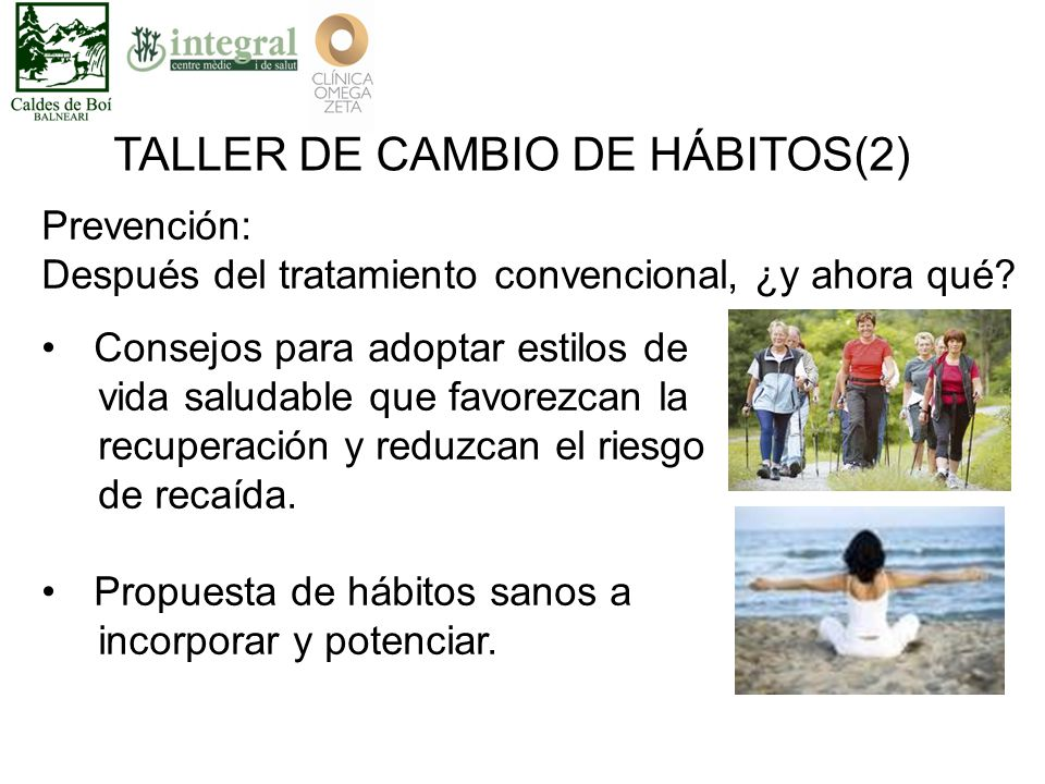 TALLER DE CAMBIO DE HÁBITOS(2) Prevención: Después del tratamiento convencional, ¿y ahora qué.