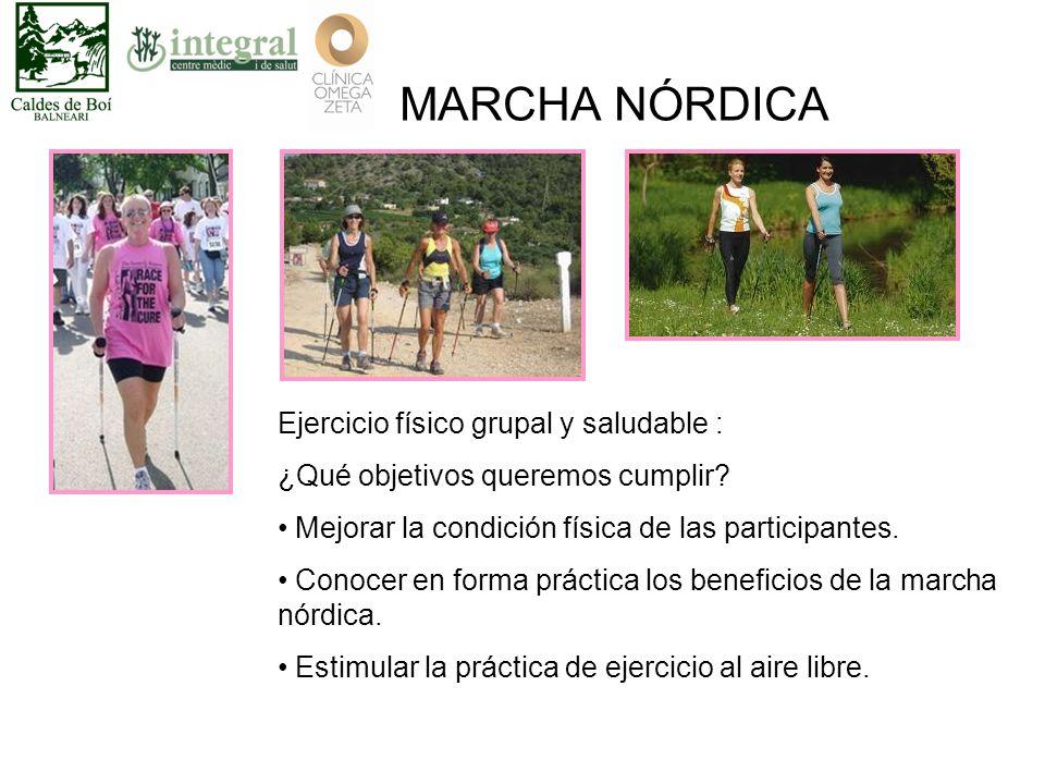 MARCHA NÓRDICA Ejercicio físico grupal y saludable : ¿Qué objetivos queremos cumplir.