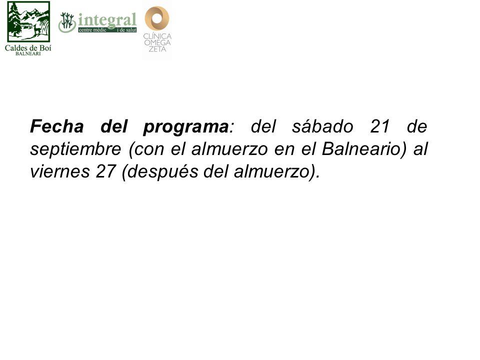 Fecha del programa: del sábado 21 de septiembre (con el almuerzo en el Balneario) al viernes 27 (después del almuerzo).