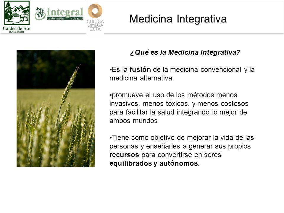 Medicina Integrativa ¿Qué es la Medicina Integrativa.