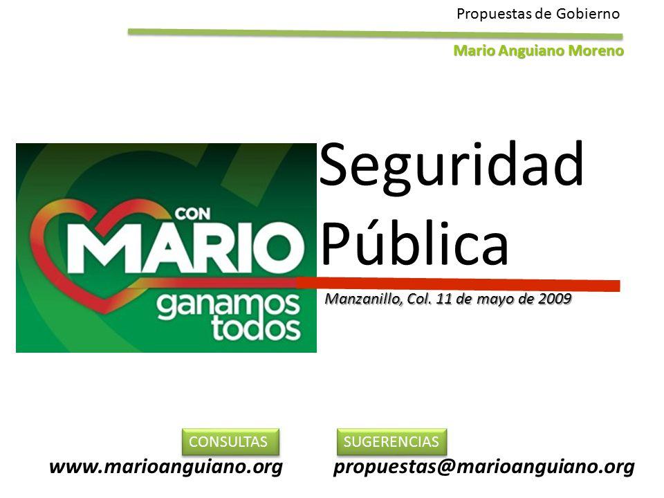Seguridad Pública Propuestas de Gobierno Mario Anguiano Moreno Manzanillo, Col.