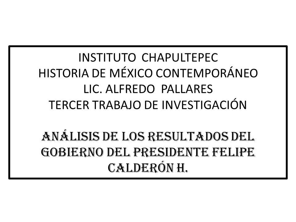 INSTITUTO CHAPULTEPEC HISTORIA DE MÉXICO CONTEMPORÁNEO LIC.