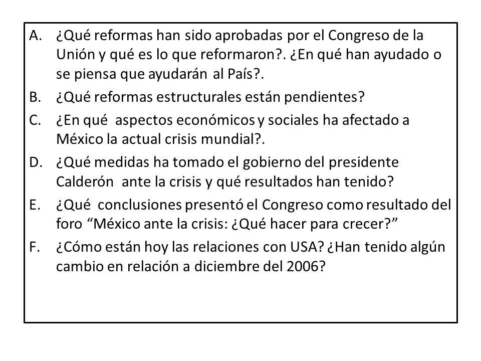 A.¿Qué reformas han sido aprobadas por el Congreso de la Unión y qué es lo que reformaron .