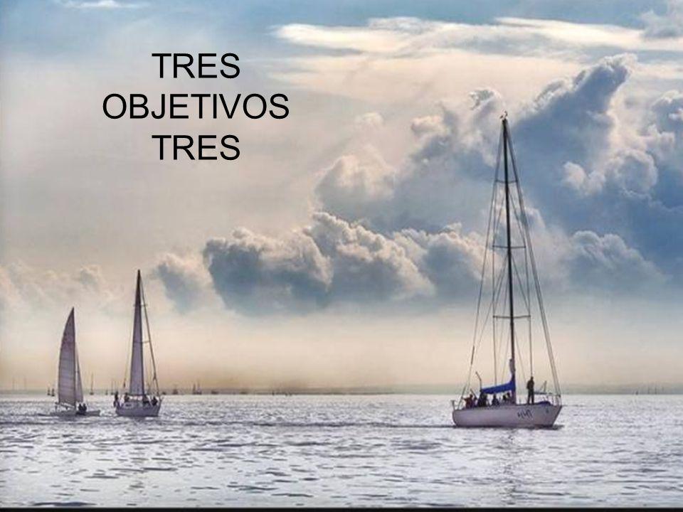 TRES OBJETIVOS TRES