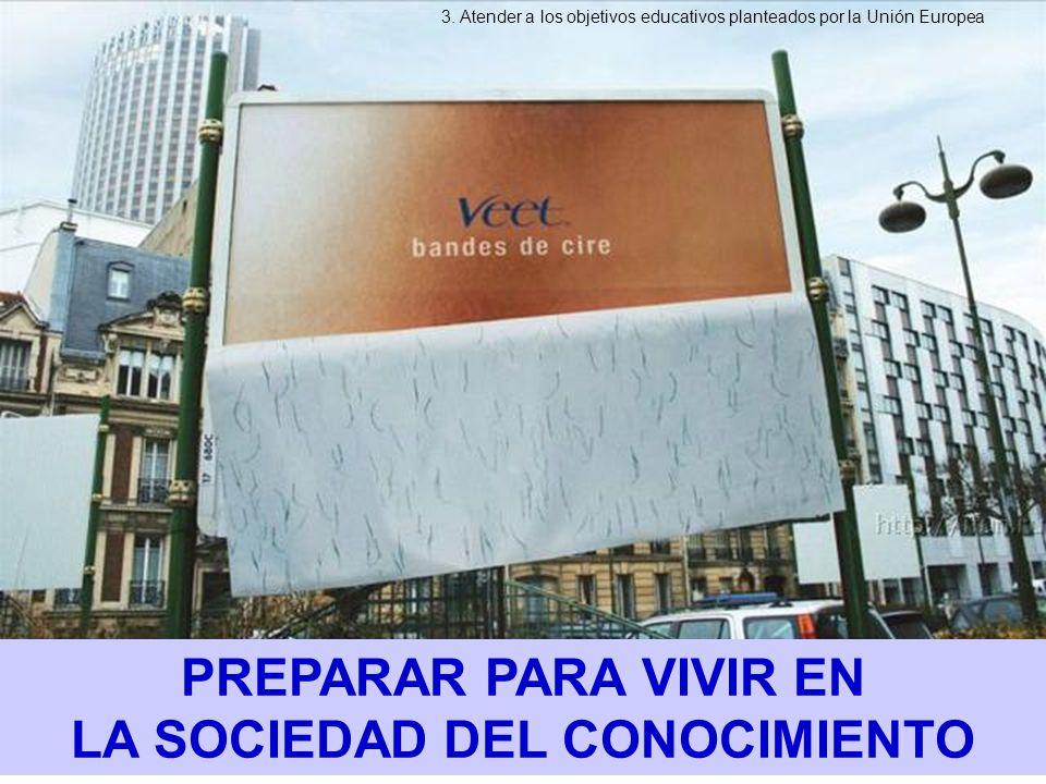 PREPARAR PARA VIVIR EN LA SOCIEDAD DEL CONOCIMIENTO 3.