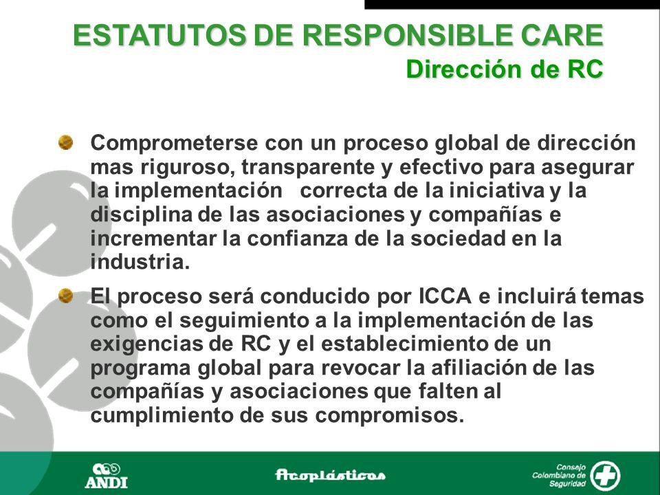 Comprometerse con un proceso global de dirección mas riguroso, transparente y efectivo para asegurar la implementación correcta de la iniciativa y la disciplina de las asociaciones y compañías e incrementar la confianza de la sociedad en la industria.