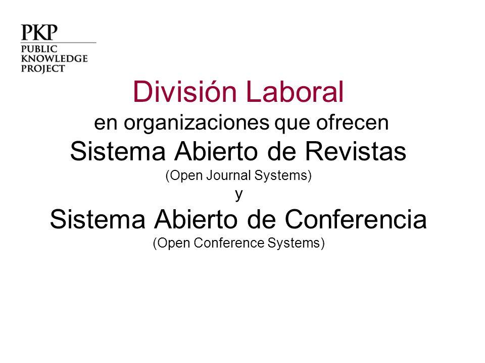División Laboral en organizaciones que ofrecen Sistema Abierto de Revistas (Open Journal Systems) y Sistema Abierto de Conferencia (Open Conference Systems)