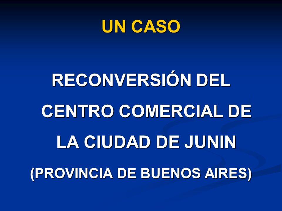 UN CASO RECONVERSIÓN DEL CENTRO COMERCIAL DE LA CIUDAD DE JUNIN (PROVINCIA DE BUENOS AIRES)