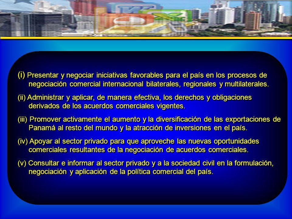 (i) (i) Presentar y negociar iniciativas favorables para el país en los procesos de negociación comercial internacional bilaterales, regionales y multilaterales.