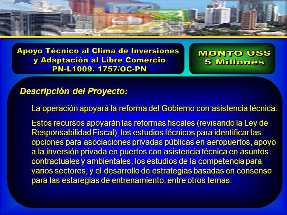 Descripción del Proyecto: La operación apoyará la reforma del Gobierno con asistencia técnica.