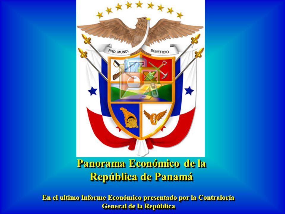 Panorama Económico de la República de Panamá En el ultimo Informe Económico presentado por la Contraloría General de la República