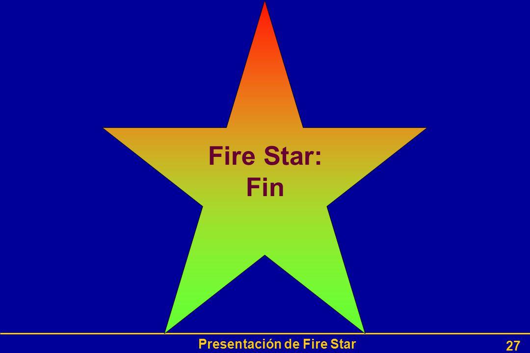Presentación de Fire Star 27 Fire Star: Fin