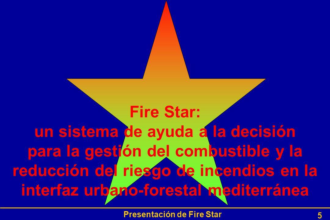 Presentación de Fire Star 5 Fire Star: un sistema de ayuda a la decisión para la gestión del combustible y la reducción del riesgo de incendios en la interfaz urbano-forestal mediterránea