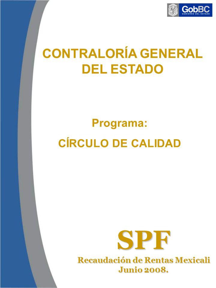 Programa: CÍRCULO DE CALIDAD SPF Recaudación de Rentas Mexicali Junio 2008.