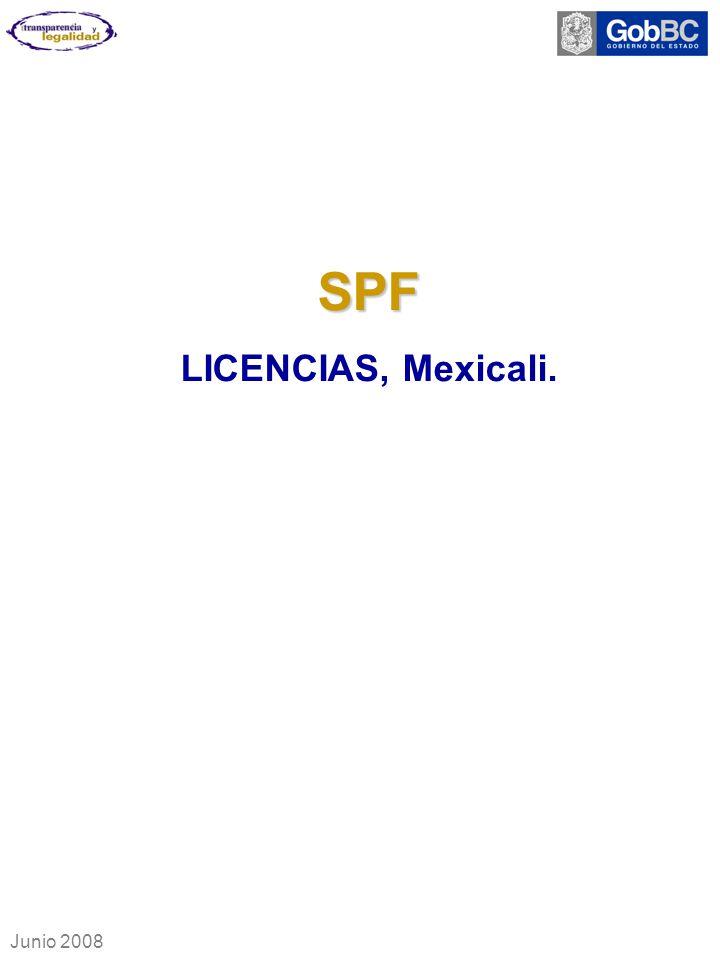 SPF LICENCIAS, Mexicali. Junio 2008