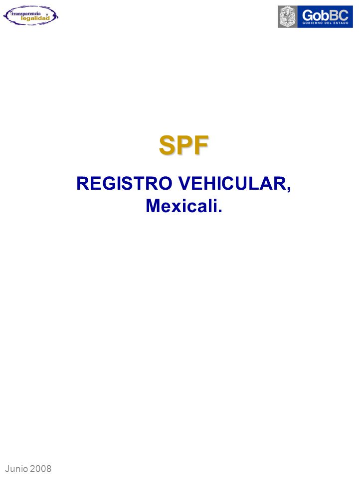 SPF REGISTRO VEHICULAR, Mexicali. Junio 2008