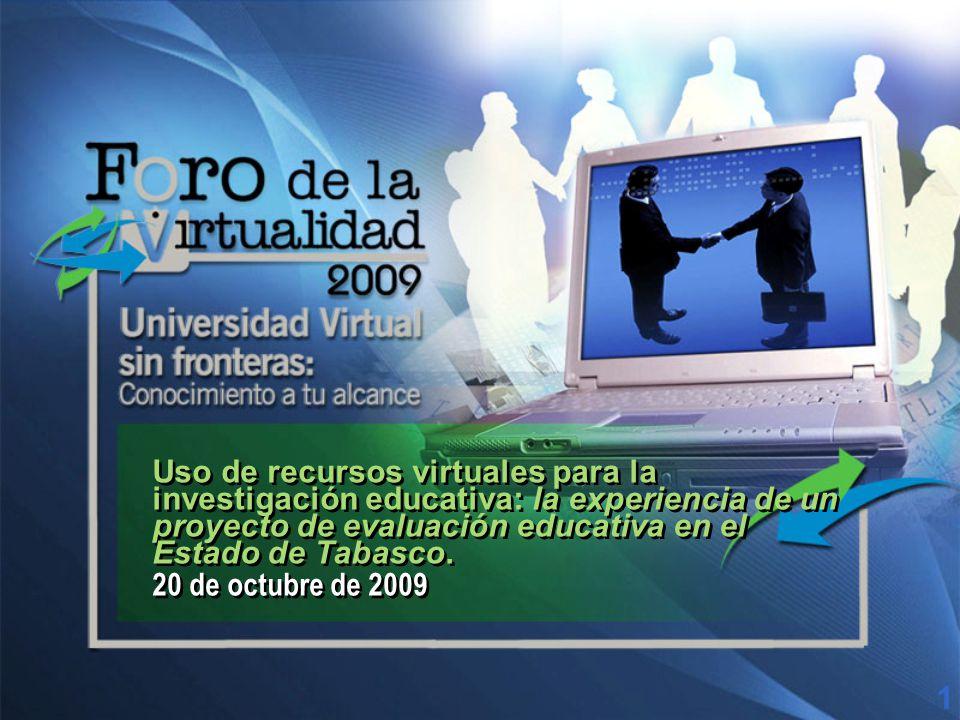 Uso de recursos virtuales para la investigación educativa: la experiencia de un proyecto de evaluación educativa en el Estado de Tabasco.