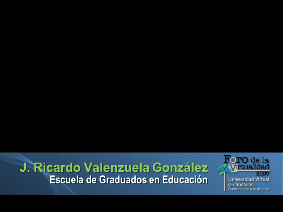 J. Ricardo Valenzuela González Escuela de Graduados en Educación 3