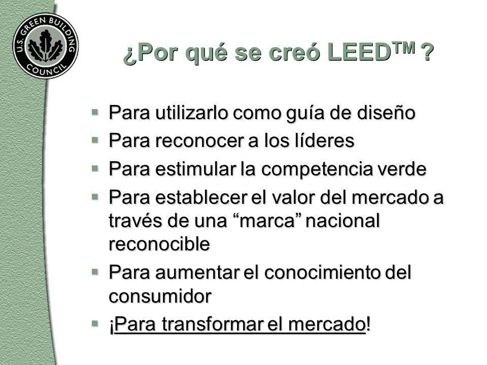 ¿Por qué se creó LEED TM .