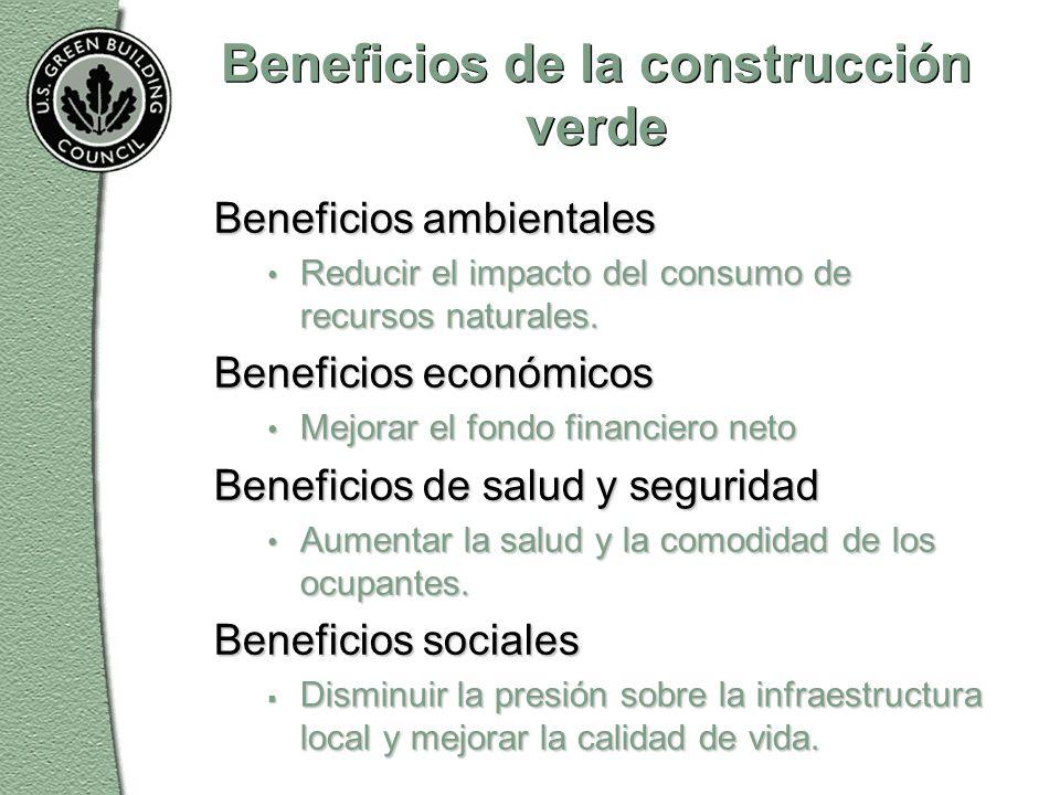 Beneficios de la construcción verde Beneficios ambientales Reducir el impacto del consumo de recursos naturales.