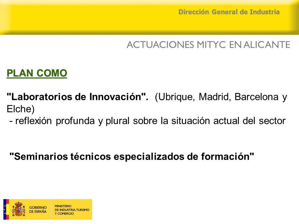 04/04/2015 Dirección General de Industria PLAN COMO PLAN COMO Laboratorios de Innovación .