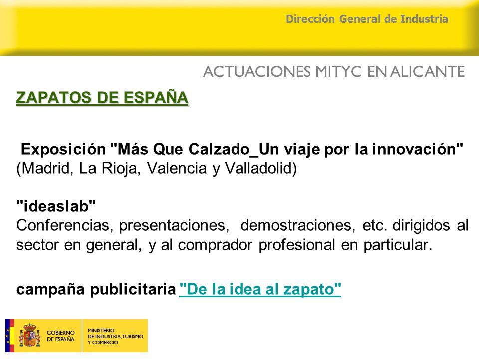 Dirección General de Industria ZAPATOS DE ESPAÑA ZAPATOS DE ESPAÑA Exposición Más Que Calzado_Un viaje por la innovación (Madrid, La Rioja, Valencia y Valladolid) ideaslab Conferencias, presentaciones, demostraciones, etc.