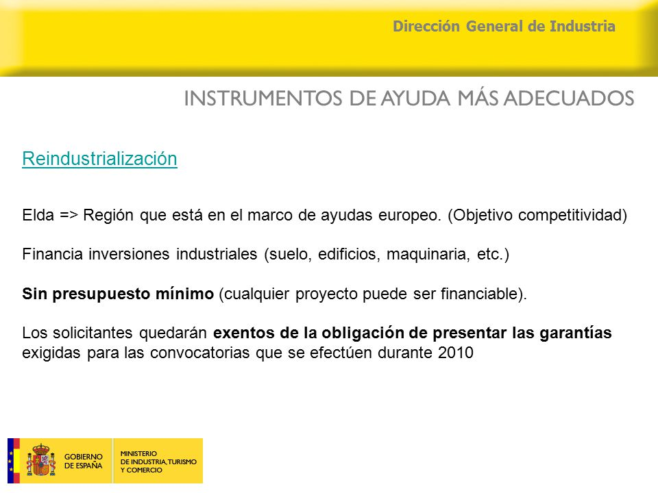 04/04/2015 Dirección General de Industria Reindustrialización Elda => Región que está en el marco de ayudas europeo.