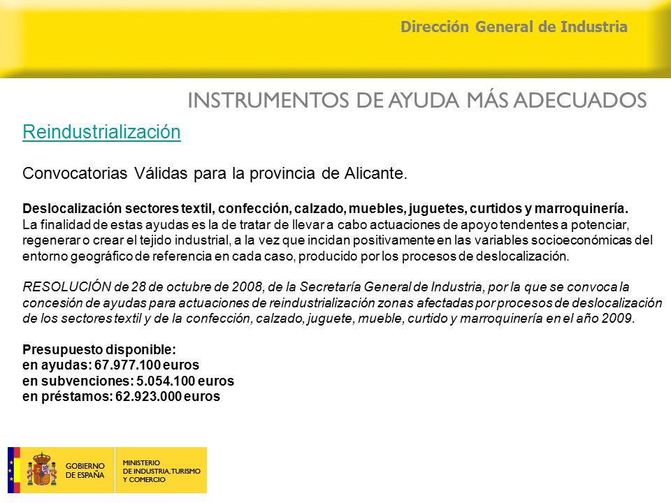 04/04/2015 Dirección General de Industria Reindustrialización Convocatorias Válidas para la provincia de Alicante.