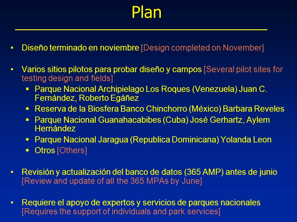 Diseño terminado en noviembre [Design completed on November] Varios sitios pilotos para probar diseño y campos [Several pilot sites for testing design and fields]  Parque Nacional Archipielago Los Roques (Venezuela) Juan C.