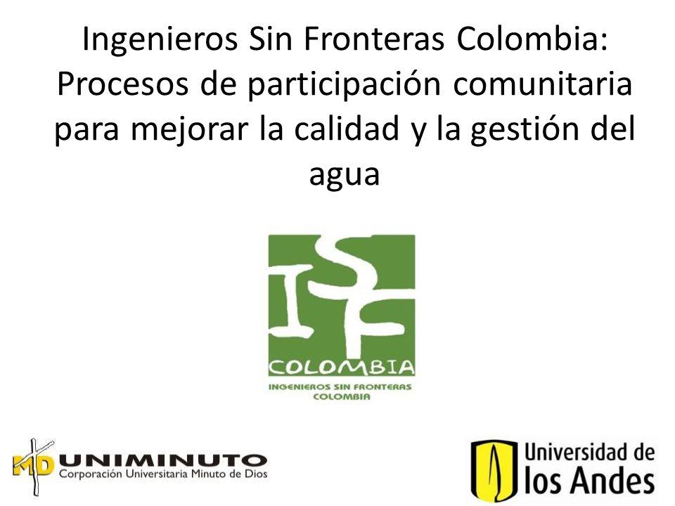 Ingenieros Sin Fronteras Colombia: Procesos de participación comunitaria para mejorar la calidad y la gestión del agua