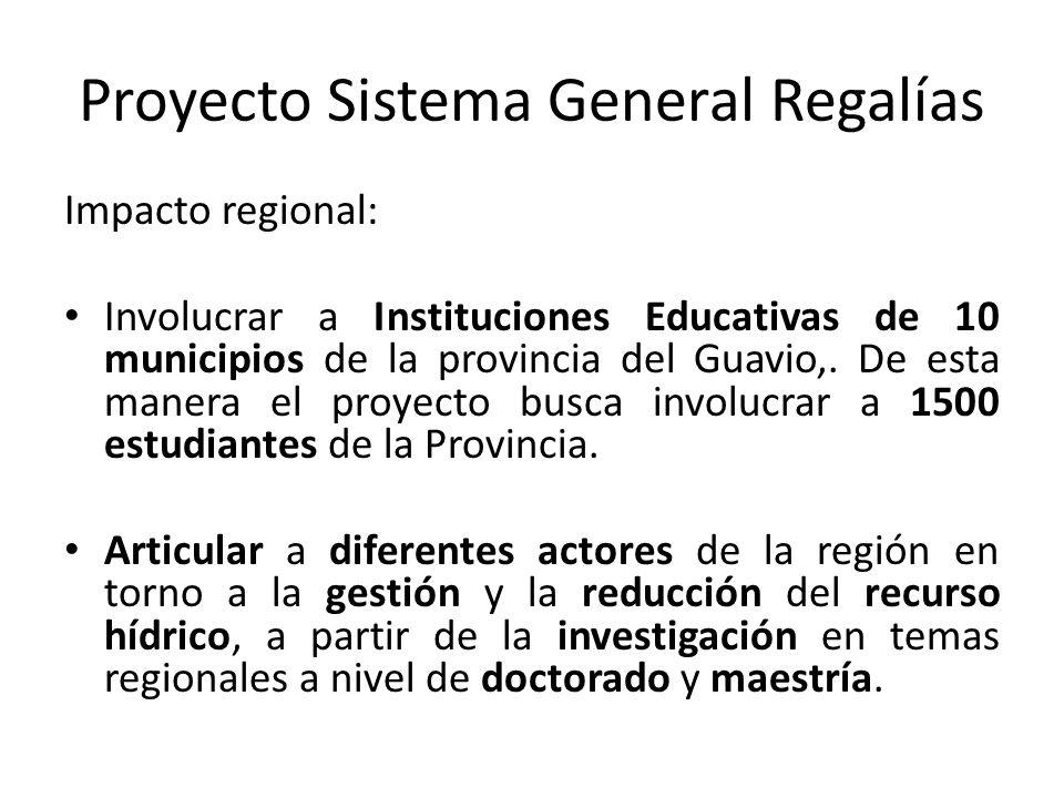 Proyecto Sistema General Regalías Impacto regional: Involucrar a Instituciones Educativas de 10 municipios de la provincia del Guavio,.