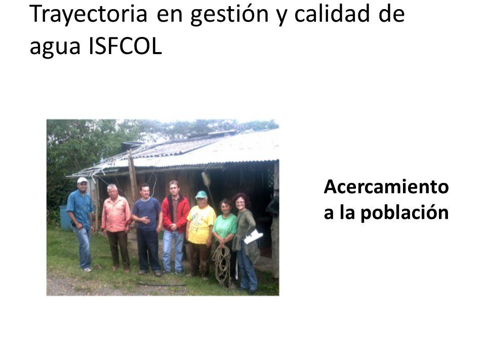 Trayectoria en gestión y calidad de agua ISFCOL Acercamiento a la población