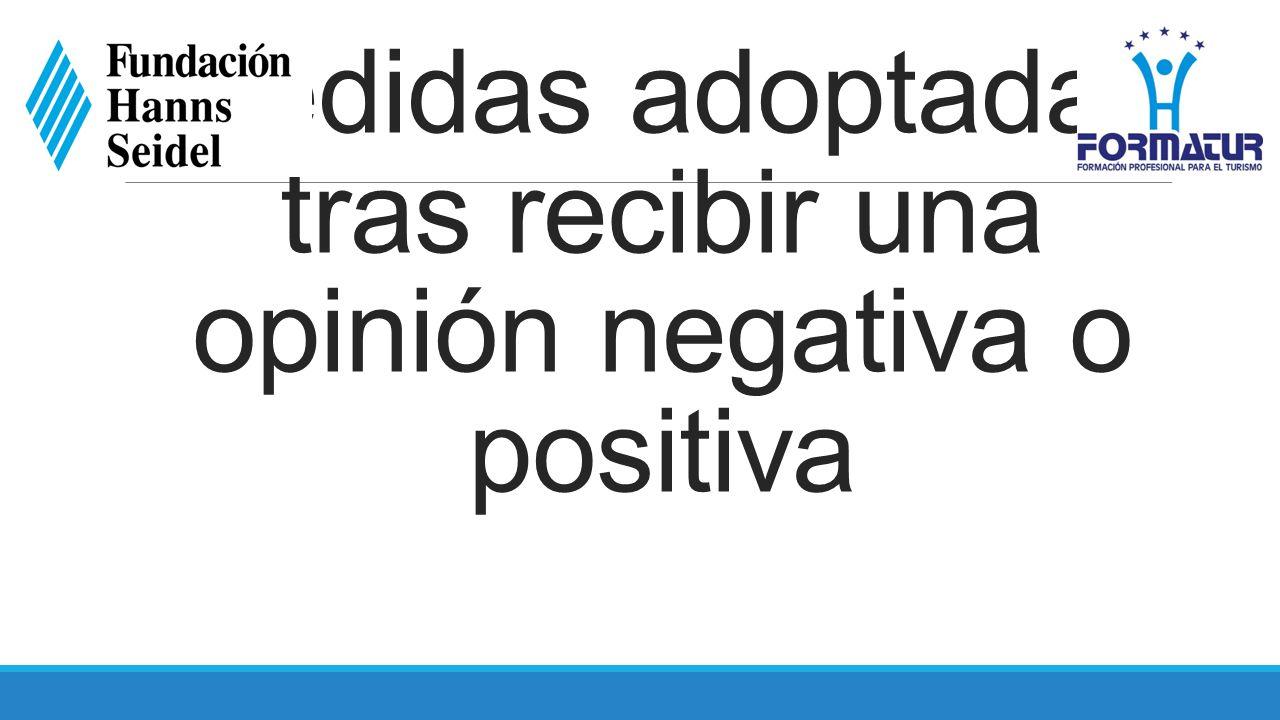Medidas adoptadas tras recibir una opinión negativa o positiva
